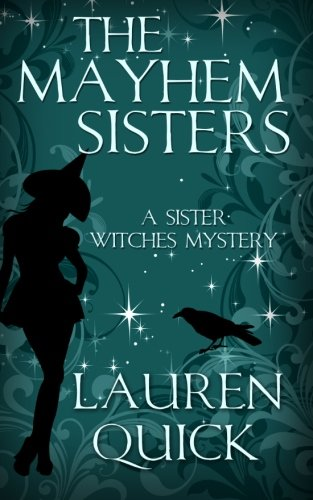 The Mayhem Sisters (A Sister Witches Mystery) - Mayhem Lauren