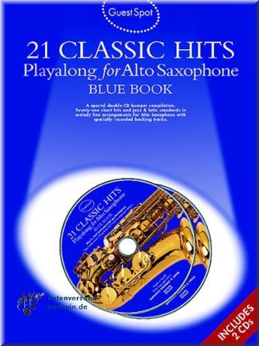 21 Classic Hits - Playalong for Alto Saxophone - Blue Book - Altsaxophon Noten [Musiknoten]