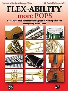 Flex-Ability More Pops -- Solo-Duet-Trio-Quartet with Optional Accompaniment: Trombone/Baritone/Bassoon/Tuba