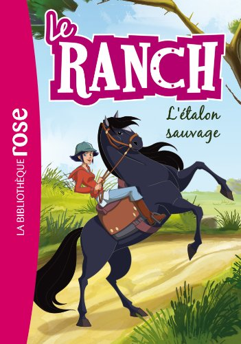 Le Ranch 01 - L'étalon sauvage par Télé Images Kids, Christelle Chatel