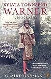 Sylvia Townsend Warner: A Biography