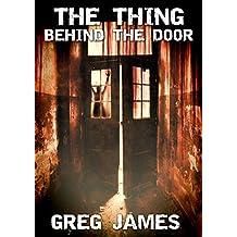 The Thing Behind the Door: A Novella of Supernatural Suspense