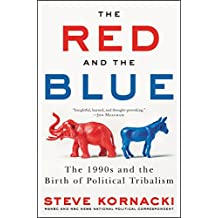 The Red and the Blue: The 1990s and the Birth of Political Tribalism (English Edition)