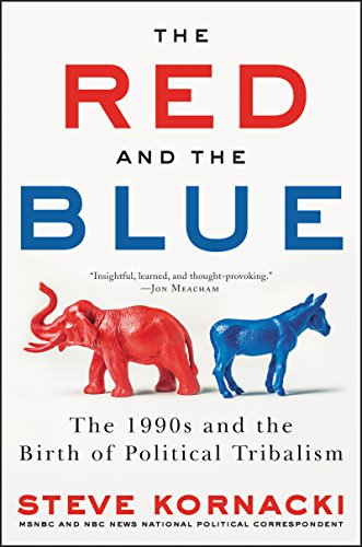 The Red and the Blue: The 1990s and the Birth of Political Tribalism (English Edition) por Steve Kornacki