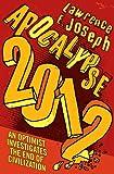 Apocalypse 2012: An optimist investigates the end of civilization
