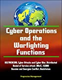 In 2005, the Department of Defense recognized cyberspace as the fifth operational domain. In 2009, the Commander of U.S. Strategic Command directed the creation of U.S. Cyber Command on the heels of recently reported cyber attacks against Estonia and...