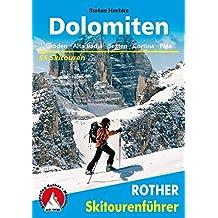 Dolomiten: Gröden - Alta Badia - Sexten - Cortina - Pala. 55 Skitouren (Rother Skitourenführer)