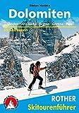 Dolomiten: Gröden - Alta Badia - Sexten - Cortina - Pala. 55 Skitouren (Rother Skitourenführer) - Stefan Herbke