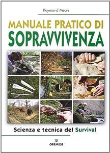I 10 migliori manuali di sopravvivenza su Amazon