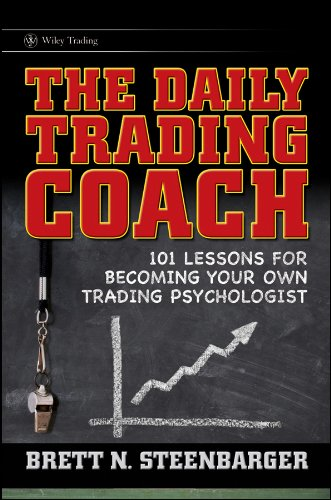 The Daily Trading Coach: 101 Lessons for Becoming Your Own Trading Psychologist (Wiley Trading) por Brett N. Steenbarger