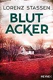 Blutacker: Thriller (... von Lorenz Stassen