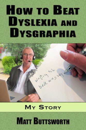 How to Beat Dyslexia and Dysgraphia - My Story (English Edition)
