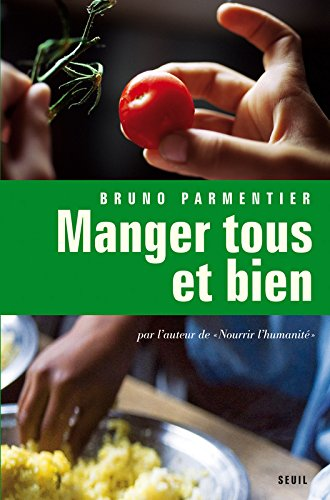 Manger tous et bien par Bruno Parmentier