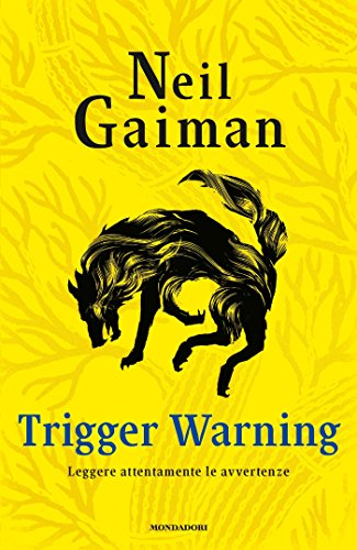 Trigger Warning - Leggere attentamente le avvertenze di [Gaiman, Neil]