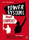 Power Systems is a searing collection of new insights from the mind of Noam Chomsky, the world's most prolific public intellectual and author of the best-selling Failed States, Hopes and Prospects and Occupy.               In ...