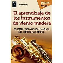 El Aprendizaje de Los Instrumentos de Madera (Taller De Música)