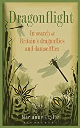 Dragonflight: In search of Britain's dragonflies and damselflies by Marianne Taylor (2013-08-01)