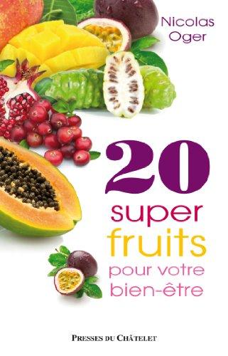 20 super-fruits pour votre bien-être par Nicolas Oger