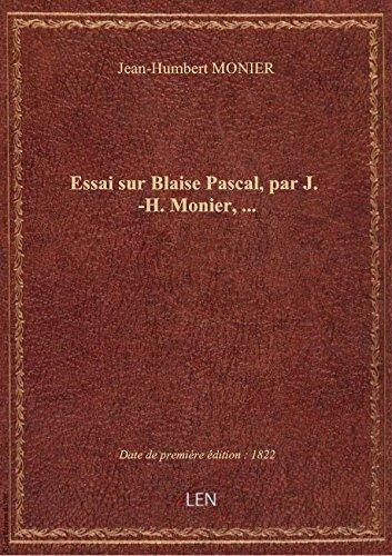 Essai surBlaisePascal, parJ.-H. Monier,