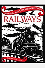Railways (Amazing and Extraordinary Facts) Hardcover