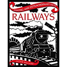 Railways (Amazing and Extraordinary Facts)