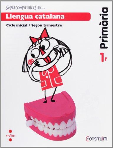 Supercompetents en... Llengua catalana. 1 Primària, 2 Trimestre. Construïm. Quadern - 9788466134392