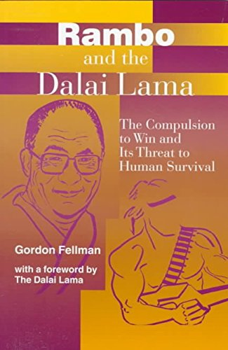 [Rambo and the Dalai Lama: Compulsion to Win and Its Threat to Human Survival] (By: Gordon Fellman) [published: July, 1998]