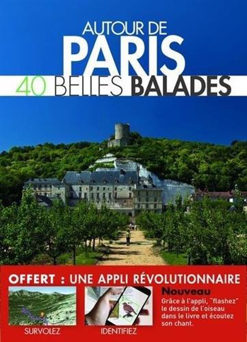 Autour de Paris, 40 belles balades