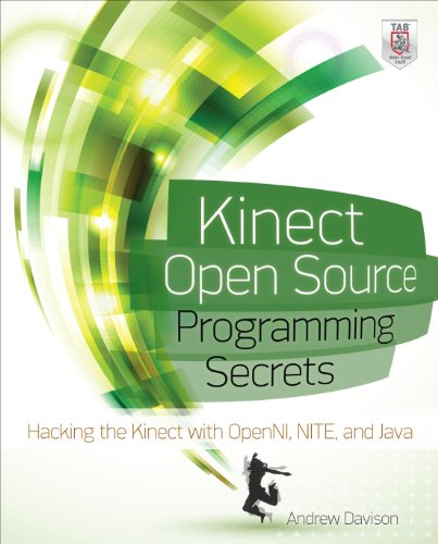 Kinect Open Source Programming Secrets: Hacking the Kinect with OpenNI, NITE, and Java (English Edition) Java Tv