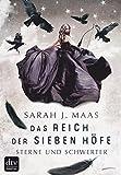 Das Reich der sieben Höfe 3 - Sterne und Schwerter: Roman von Sarah J. Maas