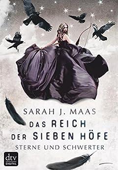 Das Reich der sieben Höfe 3 - Sterne und Schwerter: Roman (German Edition) by [Maas, Sarah J.]