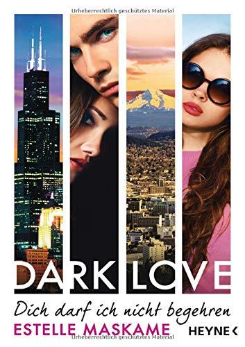 DARK LOVE - Dich darf ich nicht begehren: Roman (DARK-LOVE-Serie, Band 3) Liebe 3