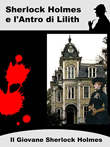 Sherlock Holmes e LAntro di Lilith (Il Giovane Sherlock Holmes ...
