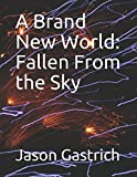 A Brand New World: Fallen From the Sky