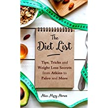 The Diet List: Tips, Tricks and Weight Loss Secrets from Atkins to Paleo and Beyond