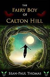 The Fairy Boy of Calton Hill (Book 1): A Darker Shade on Peter Pan (The Fairy Boy Chronicles)