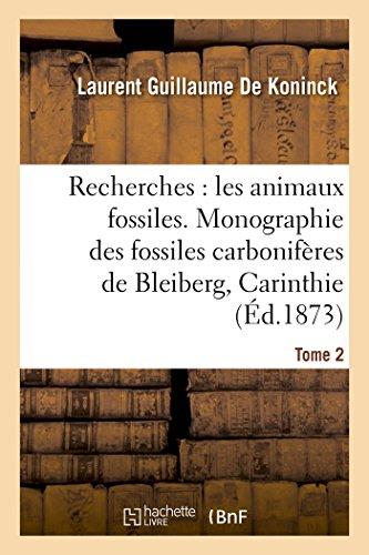 Recherches sur les animaux fossiles. Monographie des fossiles carbonifères Tome 2: de Bleiberg en Carinthie
