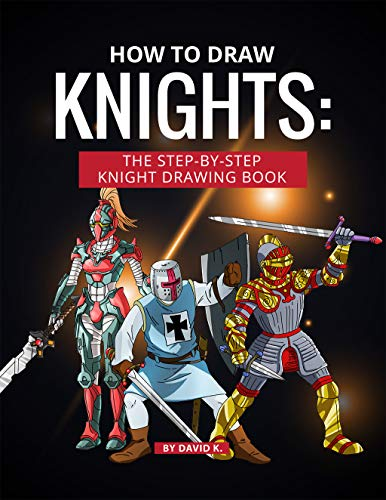 How to Draw Knights: The Step-by-Step Knight Drawing Book (English Edition)