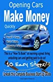 Telecharger Livres Quickly Make Money Opening Cars Unlock this Complete Business Start Up Guide by S Cormier LLC 2016 05 31 (PDF,EPUB,MOBI) gratuits en Francaise