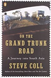 On the Grand Trunk Road: A Journey into South Asia by Steve Coll (2009-03-31)