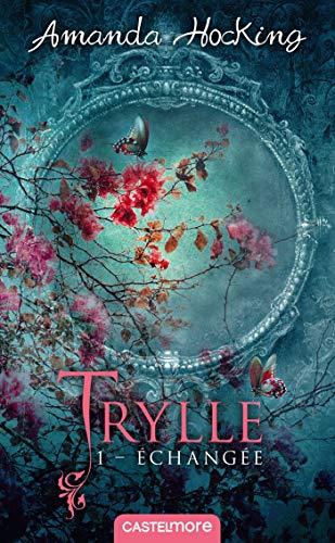 Trylle, T1 : Échangée par Amanda Hocking