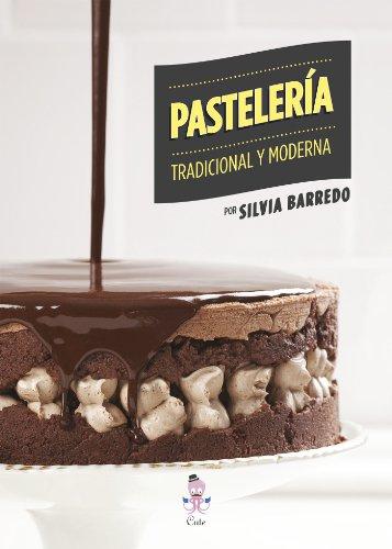 Pastelería, tradicional y moderna por Silvia Barredo