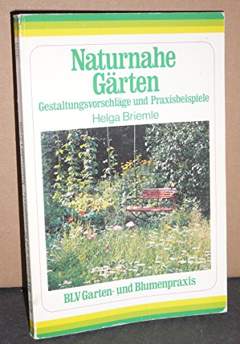 Naturnahe Gärten. Gestaltungsvorschläge und Praxisbeispiele.