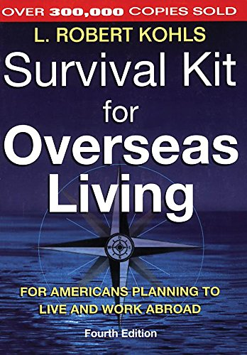 Survival Kit for Overseas Living: For Americans Planning to Live and Work Abroad - Live Kit