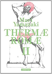 Thermæ Romæ Edition intégrale Tomes 3 & 4