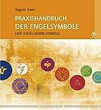 Praxishandbuch der Engelsymbole. Und Engel-Kombi-Symbole - Ingrid Auer