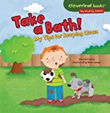 Take a Bath!: My Tips for Keeping Clean (Cloverleaf Books - My Healthy Habits) by Gina Bellisario (2014-04-01)