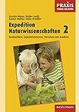 Praxis Frühe Bildung: Expedition Naturwissenschaften 2: Beobachten, Experimentieren, Forschen mit Kindern