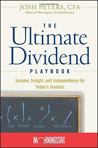 (Inglés) The Ultimate Dividend Playbook: Income, Insight and Independence for Today's Investor