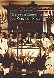 Jewish Community of Shreveport (LA) (Images of America) by Eric J. Brock (2003-01-15)